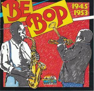 Cover - Dizzy Gillespie & His Orchestra: Be Bop 1945-1953