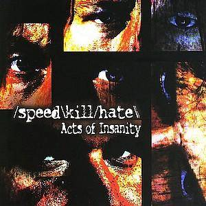 Speed/Kill/Hate: Acts Of Insanity - Cover