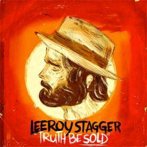 Cover - Leeroy Stagger: Truth Be Sold