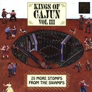 Kings Of Cajun Vol. 3 - 25 More Stomps From The Swamps - Cover