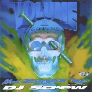 Cover - DJ Screw: Bigtyme Vol. II: All Screwed Up