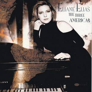 Cover - Eliane Elias: Three Americas, The