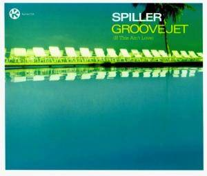 Cover - Spiller: Groovejet (If This Ain't Love)