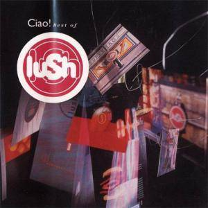 Cover - Lush: Ciao! Best Of Lush