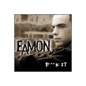 Cover - Eamon: F**k It (I Don't Want You Back)