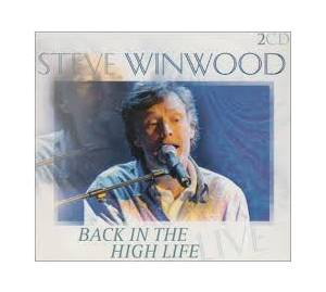 Cover - Steve Winwood: Back In The High Life - Live