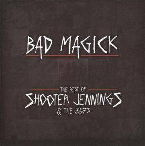 Cover - Shooter Jennings: Bad Magick - The Best Of Shooter Jennings & The .357's