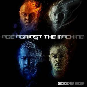 Cover - Goodie Mob: Age Against The Machine