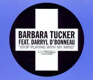 Cover - Barbara Tucker Feat. Darryl D'Bonneau: Stop Playing With My Mind