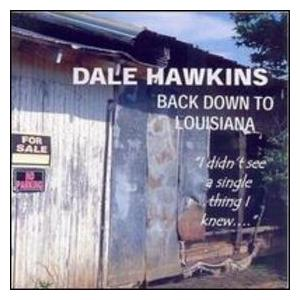 Dale Hawkins: Back Down To Louisiana - Cover