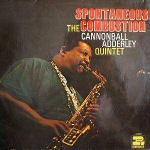 Cover - Cannonball Adderley Quintet, The: Spontaneous Combustion