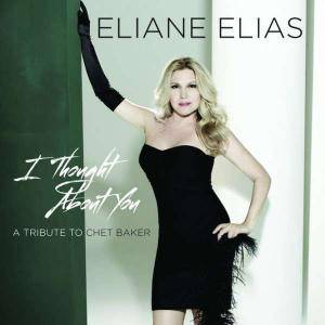 Cover - Eliane Elias: I Thought About You ( A Tribute To Chet Baker)