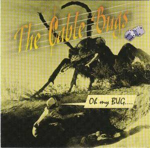 The Cable Bugs: Oh My Bug - Cover