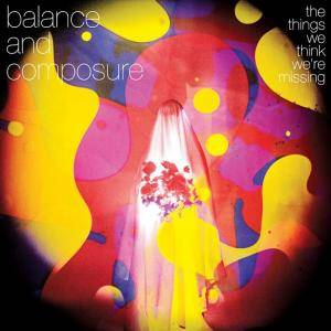 Balance And Composure: Things We Think We're Missing, The - Cover