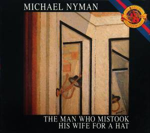 Cover - Michael Nyman: Man Who Mistook His Wife For A Hat, The