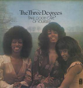 Cover - Three Degrees, The: Take Good Care Of Yourself