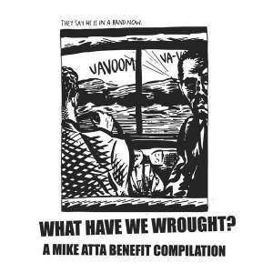 Cover - Urinals, The: What Have We Wrought? A Mike Atta Benefit Compilation