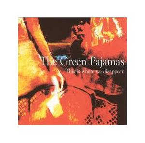Cover - Green Pajamas, The: This Is Where We Disappear