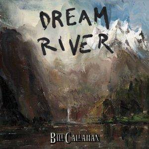 Cover - Bill Callahan: Dream River