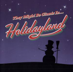 Cover - They Might Be Giants: Holidayland