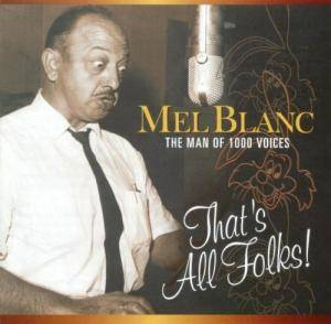 Cover - Mel Blanc: Man Of 1000 Voices - That's All Folks!, The