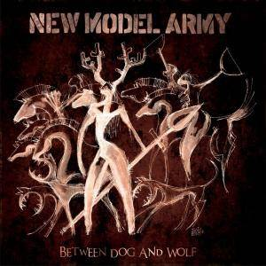 New Model Army: Between Dog And Wolf - Cover