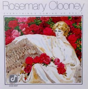 Cover - Rosemary Clooney: Everything's Coming Up Rosie
