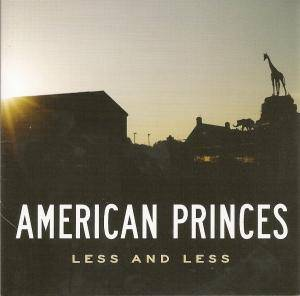 American Princes: Less And Less (CD) - Bild 1