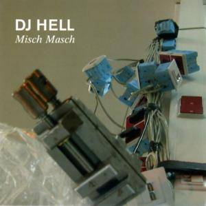 Cover - Justice Vs Simian: DJ Hell ‎– Misch Masch