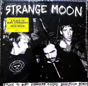 Cover - A Place To Bury Strangers: Strange Moon