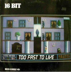 Cover - 16 Bit: Too Fast To Live