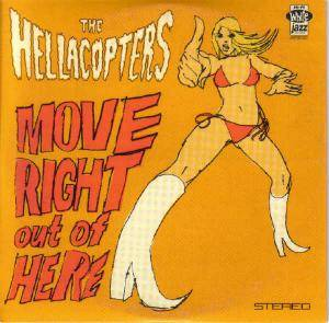 The Hellacopters: Move Right Out Of Here - Cover