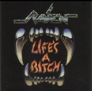 Raven: Life's A Bitch - Cover