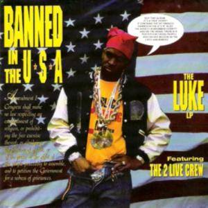 Luke Feat. The 2 Live Crew: Banned In The U.S.A. - Cover