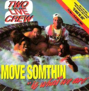 2 Live Crew: Move Somthin' / Is What We Are - Cover