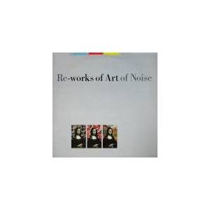The Art Of Noise: Re-Works Of Art Of Noise - Cover