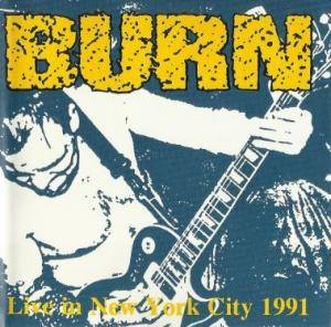 Cover - Burn: Live In New York City 1991