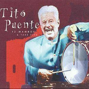 Cover - Tito Puente: 12 Mambos & Take 5