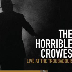 The Horrible Crowes: Live At The Troubadour - Cover