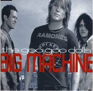 Cover - Goo Goo Dolls: Big Machine
