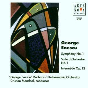 Cover - George Enescu: Symphony No. 1 / Suite d'Orchestre No. 1 / Intermède Op. 12