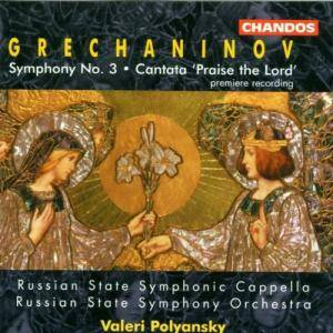 "Cover - Alexander Gretschaninow: Symphony No. 3 / Cantata ""Praise The Lord"""