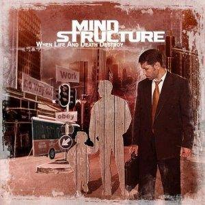Mind Structure: When Life And Death Destroy - Cover