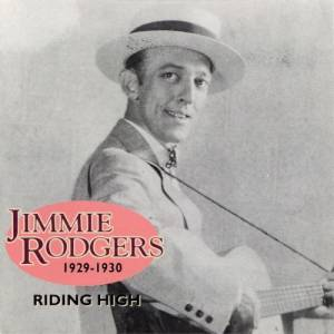 Cover - Jimmie Rodgers: 1929-1930 - Riding High