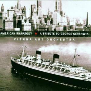 Cover - Vienna Art Orchestra: American Rhapsody - A Tribute To George Gershwin