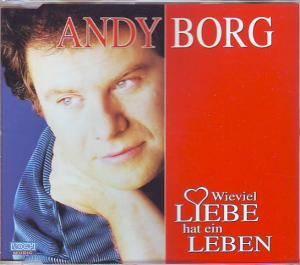 andy borg wieviel liebe hat ein leben single cd 2001. Black Bedroom Furniture Sets. Home Design Ideas