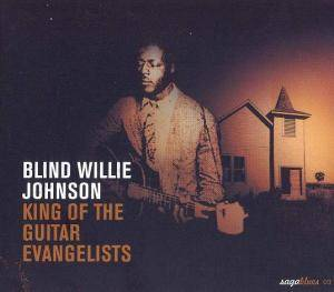 Cover - Blind Willie Johnson: King Of The Guitar Evangelists
