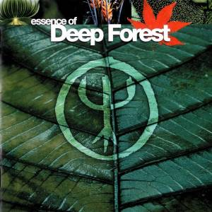 Deep Forest: Essence Of The Forest - Cover