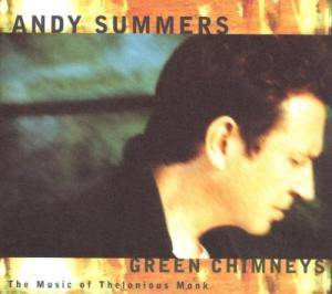 Cover - Andy Summers: Green Chimneys - The Music Of Thelonious Monk