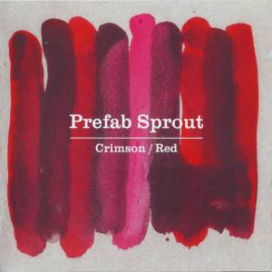 Cover - Prefab Sprout: Crimson / Red